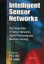 Intelligent Sensor Networks - The Integration of Sensor Networks, Signal Processing and Machine Learning